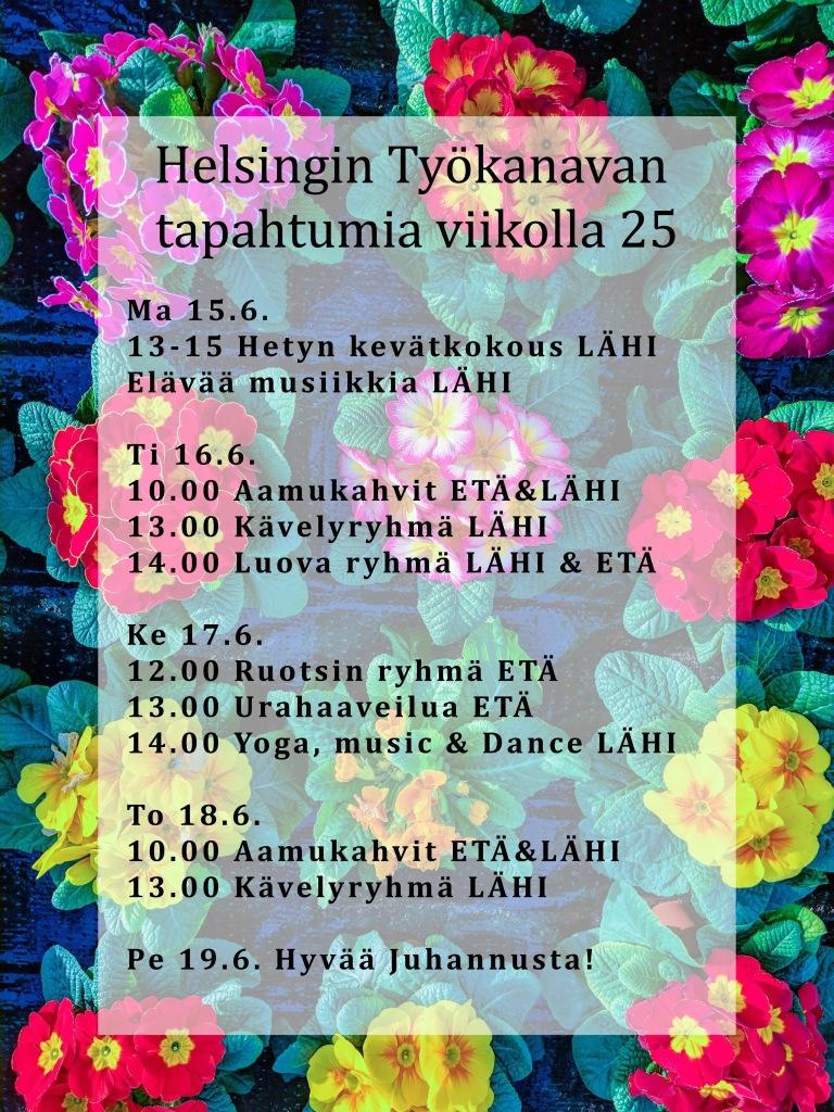 Ma 15.6. 13-15 Hetyn kevätkokous LÄHI Elävää musiikkia LÄHI  Ti 16.6.  10.00 Aamukahvit ETÄ&LÄHI 13.00 Kävelyryhmä LÄHI 14.00 Luova ryhmä LÄHI & ETÄ  Ke 17.6. 12.00 Ruotsin ryhmä ETÄ 13.00 Urahaaveilua ETÄ 14.00 Yoga, music & Dance LÄHI  To 18.6. 10.00 Aamukahvit ETÄ&LÄHI 13.00 Kävelyryhmä LÄHI  Pe 19.6. Hyvää Juhannusta!
